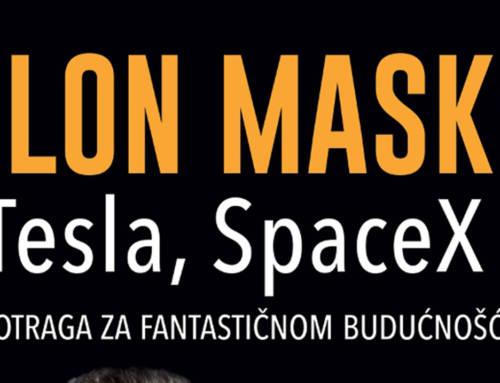 """""""Ilon Mask: Tesla, SpaceX i potraga za fantasticnom buducnoscu"""" u prodaji od 22. oktobra"""