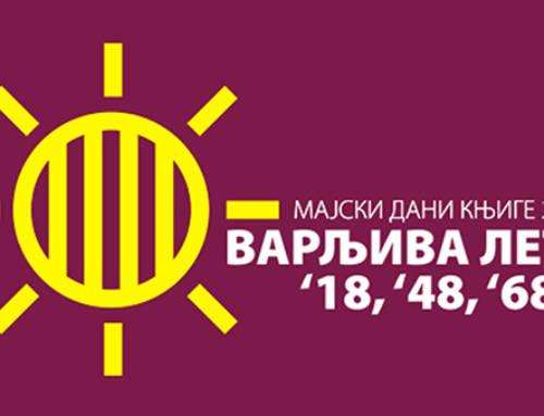 "Književna manifestacija 16. ""MAJSKI DANI KNjIGE 2018"":""VARLjIVA LETA '18,'48, '68…"""