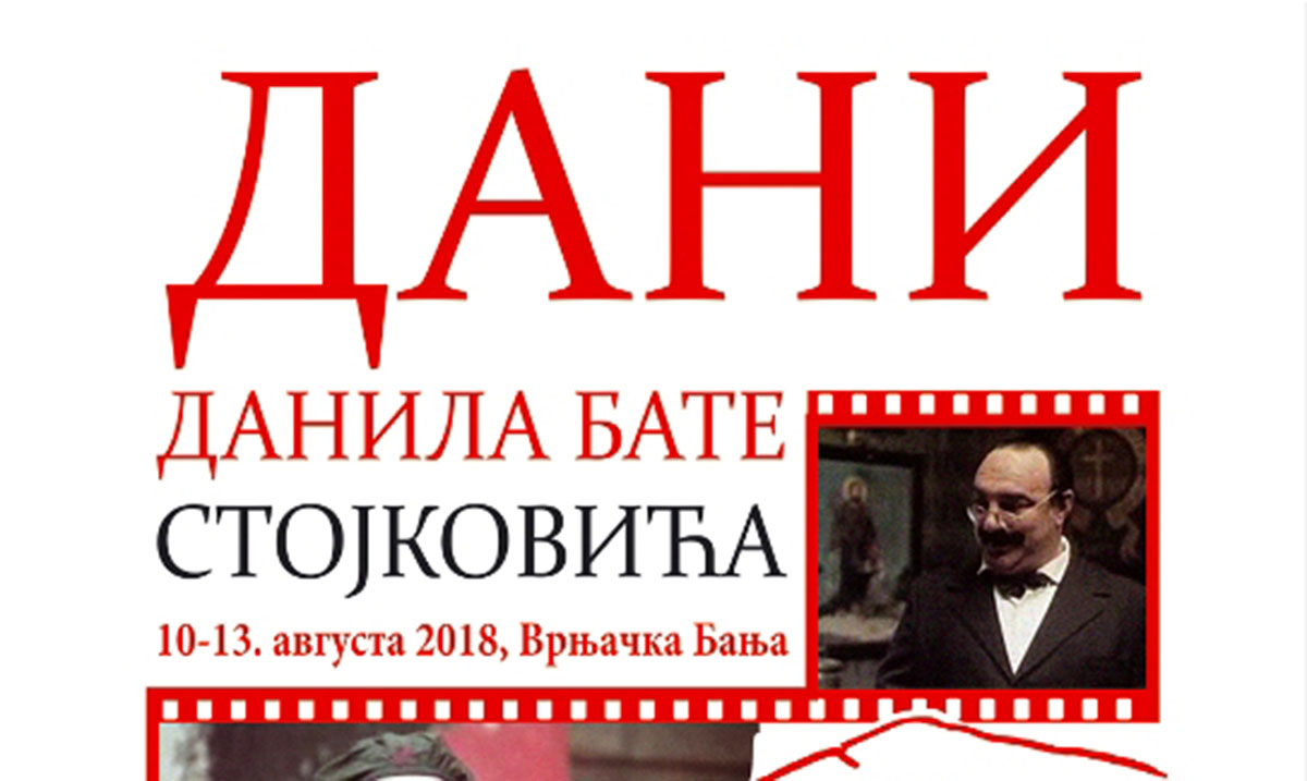 Dani Danila Bate Stojkovića u Vrnjačkoj Banji od 10. do 13. avgusta