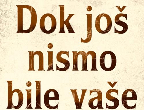 """Potresan roman """"Dok još nismo bile vaše"""" u prodaji"""