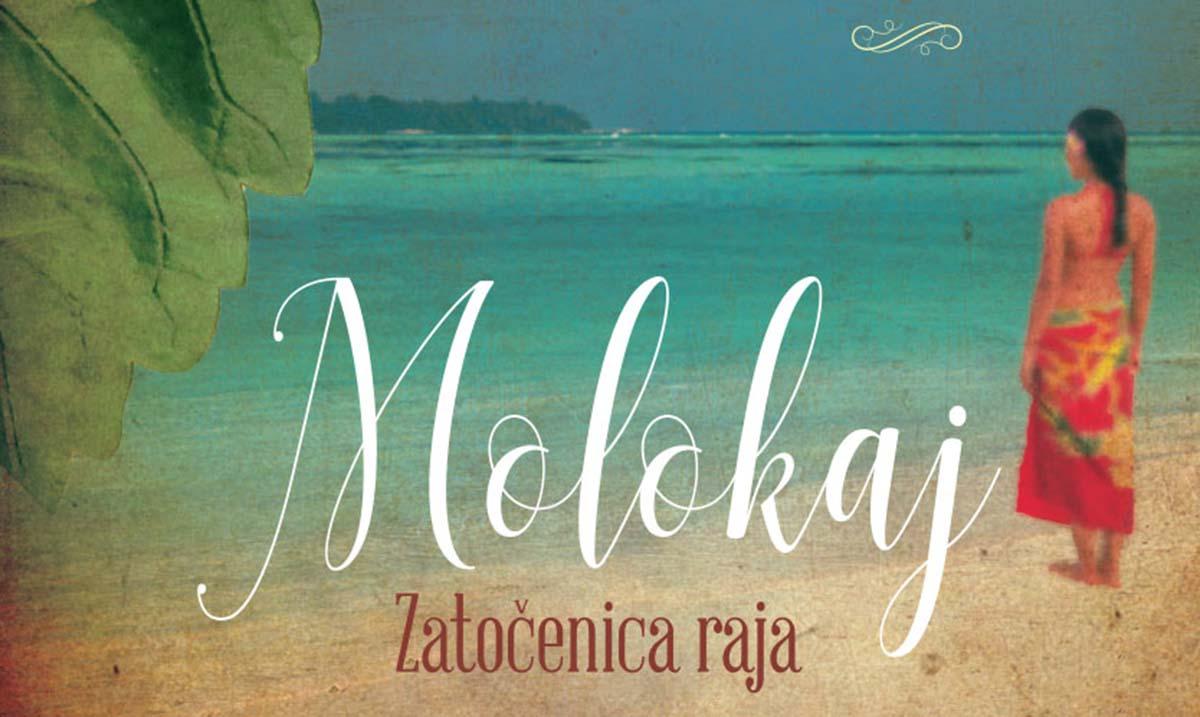 Briljantan istorijski roman:Molokaj – Zatočenica raja