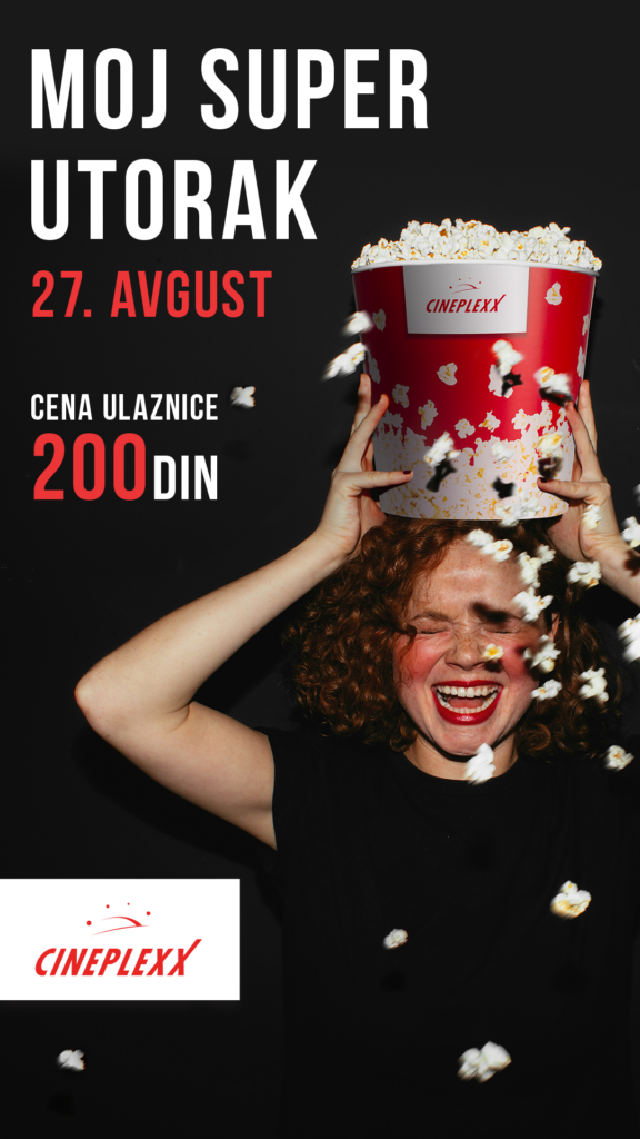 Super utorak 27. avgusta u bioskopu Cineplexx Promenada