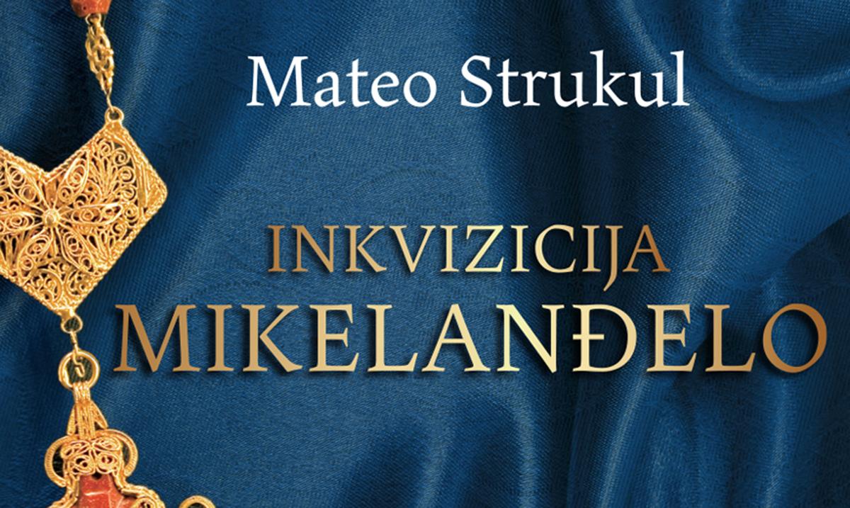 """Nova knjiga Matea Strukula """"Inkvizicija Mikelanđelo"""" uskoro u prodaji"""