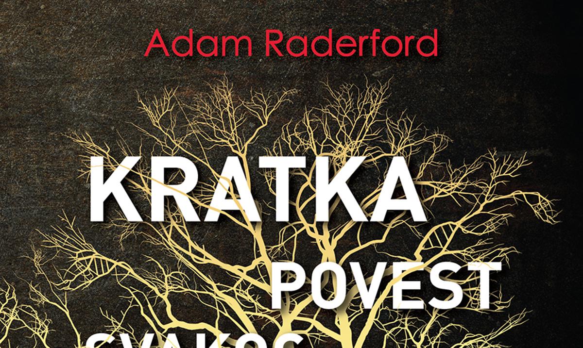 Knjiga Adama Raderforda Kratka povest svakog ko je ikada živeo uskoro u prodaji